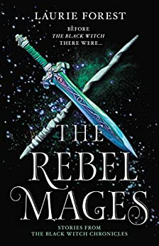 The Rebel Mages/Wandfasted/Light Mage (The Black Witch Chronicles Book 1000) by [Forest, Laurie]
