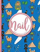 Nail Appointment Book: 6 Columns Appointment Notepad, Blank Appointment Book, Scheduling Appointment Book, Cute Ancient Egypt Pyramids Cover