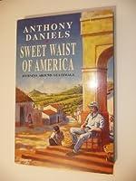 Sweet Waist of America: Journeys Around Guatemala
