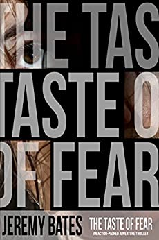 The Taste of Fear: An action-packed adventure thriller by [Bates, Jeremy]