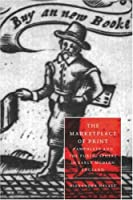The Marketplace of Print (Cambridge Studies in Renaissance Literature and Culture)