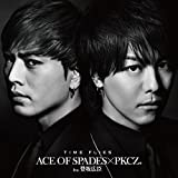 TIME FLIES / ACE OF SPADES×PKCZ(R) feat. 登坂広臣