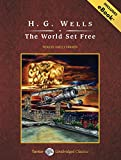 The World Set Free: Includes Ebook