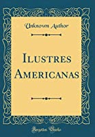 Ilustres Americanas (Classic Reprint)