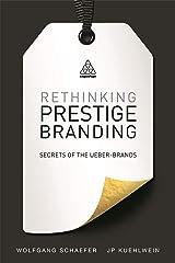 Rethinking Prestige Branding: Secrets of the Ueber-Brands ハードカバー