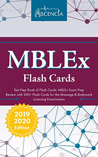 Download MBLEx Test Prep Book of Flash Cards: MBLEx Exam Prep Review with 200+ Flashcards for the Massage & Bodywork Licensing Examination 1635303753