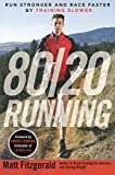80/20 Running: Run Stronger and Race Faster By Training Slower 画像
