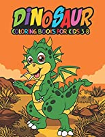 Dinosaur Coloring Books for Kids 3-8: Fantastic Dinosaur Coloring Kids Book with 50 Diplodocus, Tyrannosaurus, Apatosaurus, Mosasaur, Protoceratops, Brachiosaurus, Triceratops and More! Great Gift for Boys, Girls Cartoon Dinosaur Colouring Book