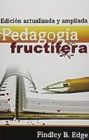 Pedogogia Fructifera: Edicion Actualizada y Ampliada