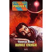Raumschiff Promet - Von Stern zu Stern 03: Dunkle Energie (German Edition)