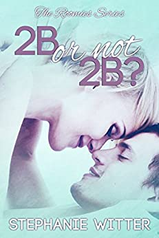 2B or Not 2B (Roomies Series Book 1) by [Witter, Stephanie]