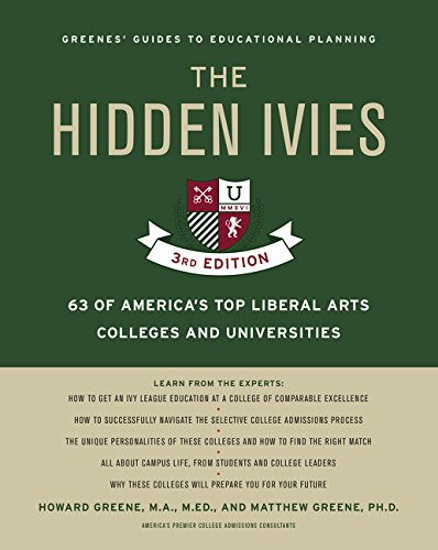 Download The Hidden Ivies, 3rd Edition: 63 of America's Top Liberal Arts Colleges and Universities (Greene's Guides) 0062420909