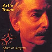 South of Lafayette by Artie Traum (2003-02-07)