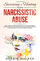 Surviving & Healing from Narcissistic Abuse: Heal Complex PTSD & Recover CPTSD after a Narcissist Manipulator with NPD or BPD Hurts You. Regain Leadership & Take Control of Life with Mindset Training