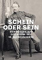 Schein oder Sein: Der Buerger auf der Buehne des 19. Jahrhunderts