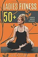 Ladies Fitness 50+: 10 Minuten Workouts fuer zu Hause