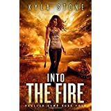 Into the Fire: A Post-Apocalyptic Survival Thriller (Nuclear Dawn)