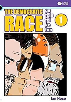[Nose, Ian]のAntxintxiketan: The Democratic Race 1: At Last the Big Day Is Here! (English Edition)