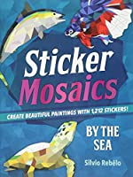 By The Sea: Create Beautiful Paintings With 1,212 Stickers! (Sticker Mosaics)