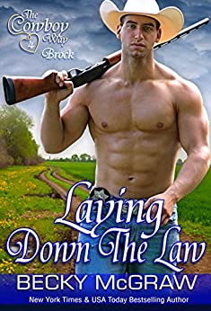 Laying Down The Law (The Cowboy Way Book 7) by [McGraw, Becky]