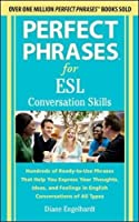 Perfect Phrases for ESL Conversation Skills: With 2,100 Phrases