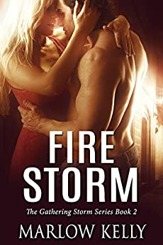 Fire Storm (The Gathering Storm Book 2) by [Kelly, Marlow]