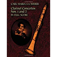 Weber: Clarinet Concertos: Nos. 1 And 2 in Full Score