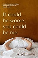 It Could Be Worse, You Could Be Me: The Cassandra Chronicles