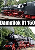 Dampflok 01 150 / CH-Version (Wandkalender 2020 DIN A4 hoch): Impressionen der Dampflok 01 150 (Monatskalender, 14 Seiten )