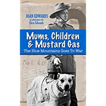 Mums, Children & Mustard Gas: The Blue Mountains Goes To War