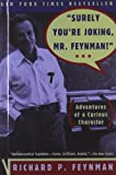 Surely You're Joking, Mr Feynman!: Adventures of a Curious Character