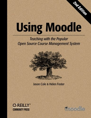 Download Using Moodle: Teaching with the Popular Open Source Course Management System 059652918X