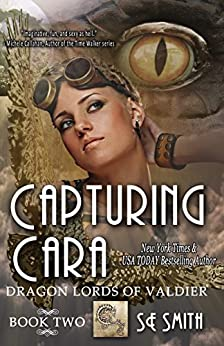 Capturing Cara: Science Fiction Romance (Dragon Lords of Valdier Book 2) by [Smith, S.E.]