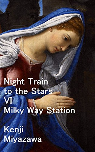 Night Train to the Stars VI: Milky Way Station : Annotated Edition: Learning to Read Japanese in Hiragana - YUI: Elementary Reading