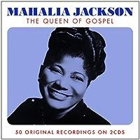 The Queen Of Gospel by Mahalia Jackson (2014-01-21)