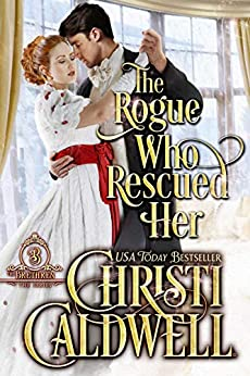 The Rogue Who Rescued Her (The Brethren Book 3) by [Caldwell, Christi]