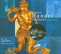Handel/Telemann: Watermusik