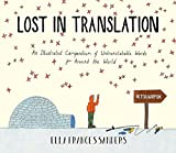 Lost in Translation: An Illustrated Compendium of Untranslatable Words