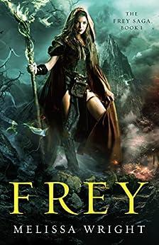 Frey (The Frey Saga Book 1) by [Wright, Melissa]