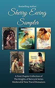 Sherry Ewing Sampler of Books: A Medieval & Time Travel First Chapter Collection by [Ewing, Sherry]