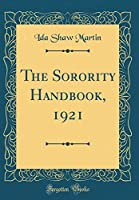 The Sorority Handbook, 1921 (Classic Reprint)