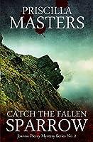Catch the Fallen Sparrow (Joanna Piercy Mystery Series 2)