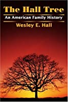 The Hall Tree: An American Family History