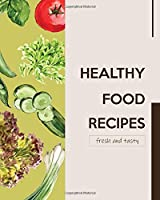 "Healthy Food Recipes: Healthy Cooking Recipes Journal Notebook To Write In For Health-exercising Lover Or Your Special Person (Volume 10)(120 recipes, 8"" x 10"")"