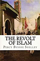 The Revolt of Islam: A Poem in Twelve Cantos