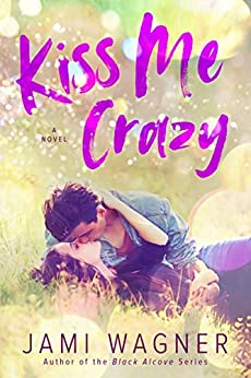Kiss Me Crazy by [Wagner, Jami]