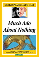 Much Ado About Nothing (Shakespeare Made Easy)