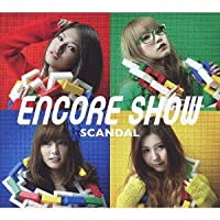 ENCORE SHOW(+DVD)(ltd.) by Scandal