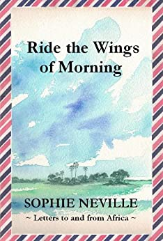 [Neville, Sophie]のRide the Wings of Morning (English Edition)