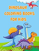 """Dinosaur Coloring Books For Kids: Dinosaur Coloring Books For Kids, Dinosaur Coloring Book Toddler, 50 Pages 8.5""""x 11"""""""